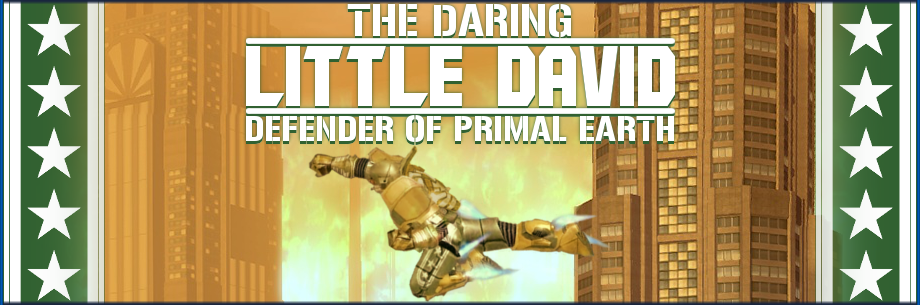The Daring Little David - Defender of Primal Earth